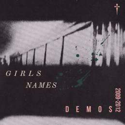 Girls Names - Demos 2009-2012
